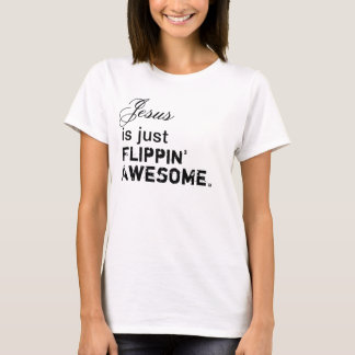 Jesus is just Flippin' Awesome T-Shirt