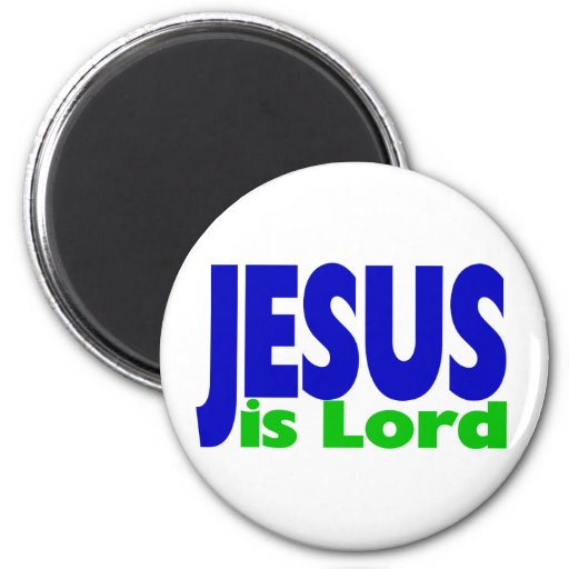 Jesus is Lord 2 Inch Round Magnet