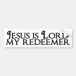 Jesus is Lord, My Redeemer Bumper Sticker