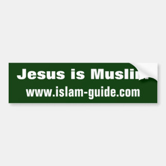 Jesus is Muslim Bumper Sticker