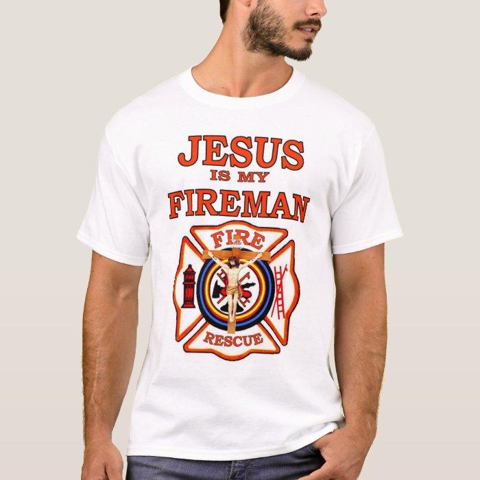 JESUS IS MY FIREMAN T-Shirt