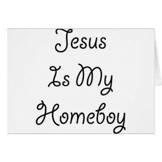 Jesus Is My Homeboy Greeting Card