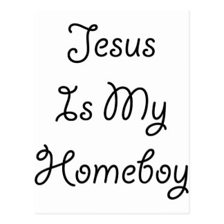 Jesus Is My Homeboy Postcard