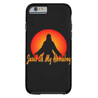 Jesus Is My Homeboy Tough iPhone 6 Case