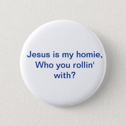 Jesus is my homie Pin
