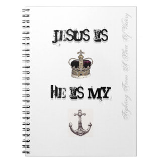 Jesus is my King/He is my Anchor Notebook b&w