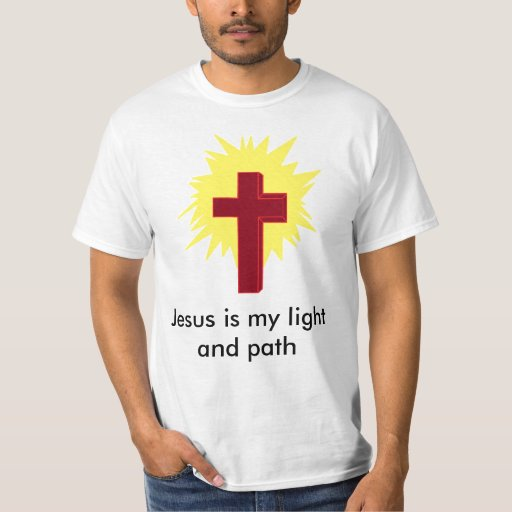 Jesus is my light and path T-Shirt