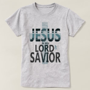 Jesus is my Lord and Savior Women's T-Shirt