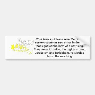 Jesus is my shooting star, Wise Men Visit Jesus... Car Bumper Sticker
