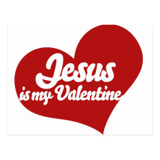 Schön Jesus Is My Valentine Postcard