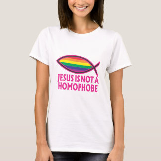 Jesus Is Not A Homophobe T-Shirt