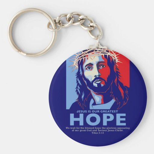 Jesus is Our greatest Hope Key Chains