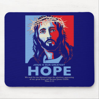 Jesus is Our greatest Hope Mouse Pad
