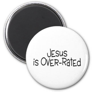 Jesus Is Over Rated 2 Inch Round Magnet