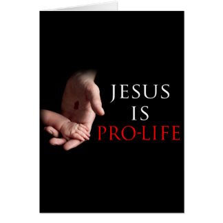 Jesus Is Pro-Life Card