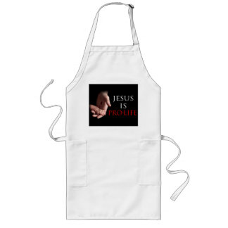 Jesus Is Pro-Life Long Apron