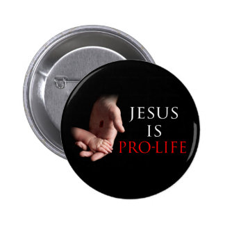 Jesus Is Pro-Life Pinback Button