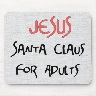Jesus Is Santa For Adults Mouse Pad