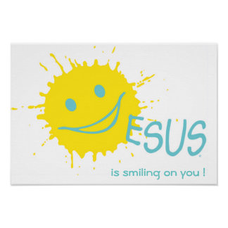 Jesus is smiling on you ! Poster