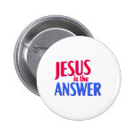 Jesus is the answer 2 inch round button