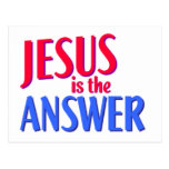 Jesus is the answer Christian gift design Postcards