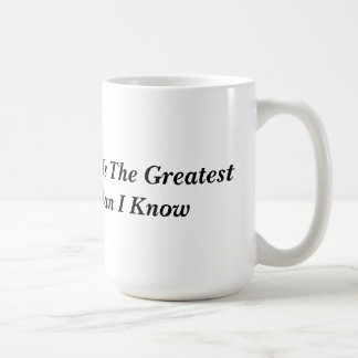 Jesus Is The Greatest Man I Know Coffee Mug