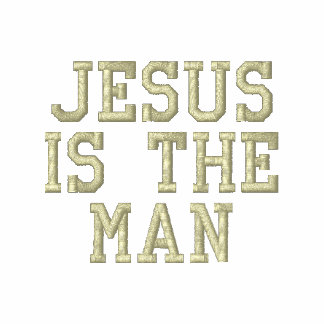 Jesus Is The Man Embroidered Jacket