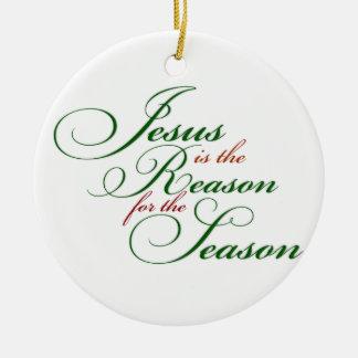Jesus is the reason ceramic ornament