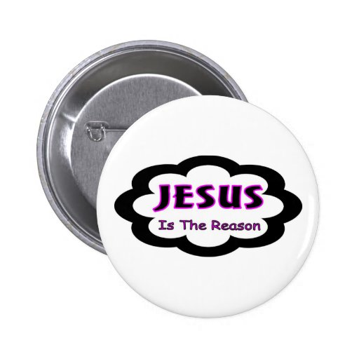 Jesus is the reason Christian saying Pinback Button