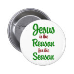 Jesus is the Reason for the Season Buttons