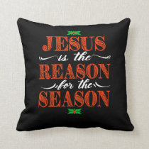 Jesus Is The Reason For The Season Christian Throw Pillow