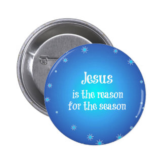 Jesus is the reason for the Season Christmas Button