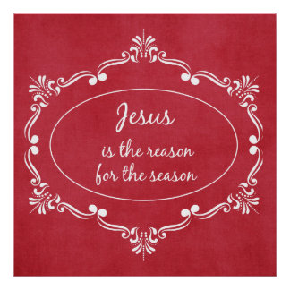 Jesus is the reason for the Season Christmas Poster