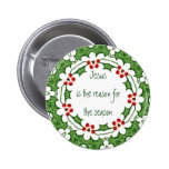 Jesus is the reason for the season pinback buttons