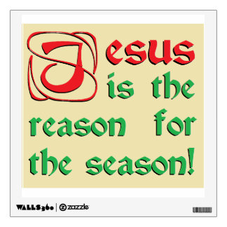 Jesus is the reason for the season wall decal