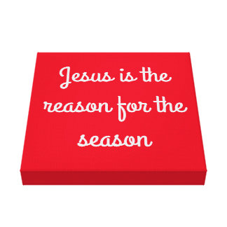 """""""Jesus is the reason for the season"""" Wrapped Canva Canvas Print"""