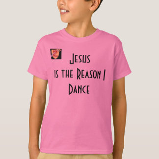 Jesus Is the Reason I Dance Shirt