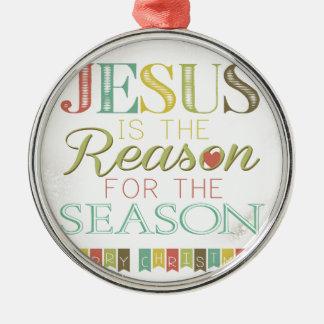 Jesus is the reason metal ornament
