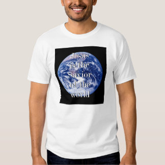 Jesus is the Savior of the World Earth (US) T-Shirt