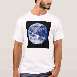 Jesus is the Saviour of the World Earth (UK) T-Shirt