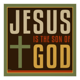 Jesus Is The Son of God Poster