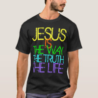Jesus is the Way, the Truth, the Life Neon T-Shirt