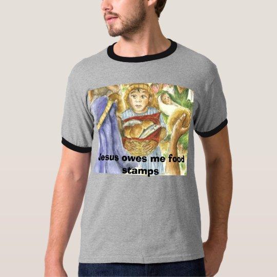 jesus, Jesus owes me food stamps T-Shirt