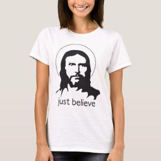 jesus just believe T-Shirt