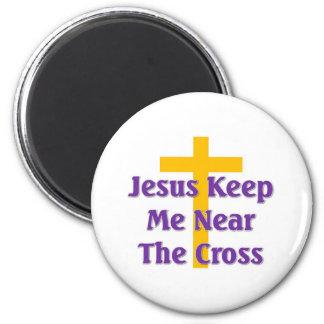 Jesus keep me near the cross magnet