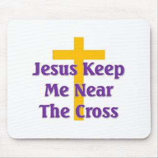 Jesus keep me near the cross mouse pad