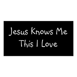 Jesus Knows Me This I Love - Custo... - Customized Poster