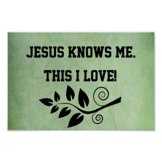 Jesus Knows Me, this I Love Quote Poster