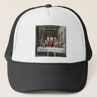 """Jesus @ Last Supper """"Love One Another"""" Quote Trucker Hat"""