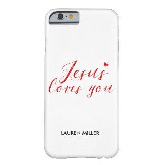 Jesús le ama caso del iPhone del logotipo Funda Para iPhone 6 Barely There
